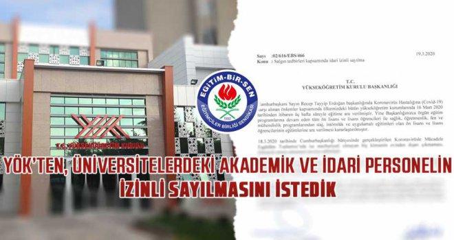 YÖK'ten talep: Üniversite personeli de izinli sayılsın
